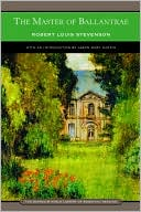 The Master of Ballantrae by Robert Louis Stevenson with Introduction by Jason Marc Harris